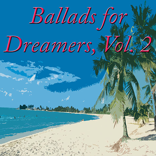 Ballads for Dreamers, Vol. 2 by Various Artists