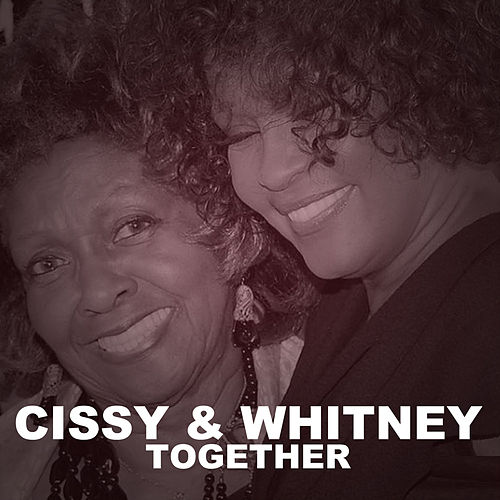 Cissy & Whitney Together di Whitney Houston