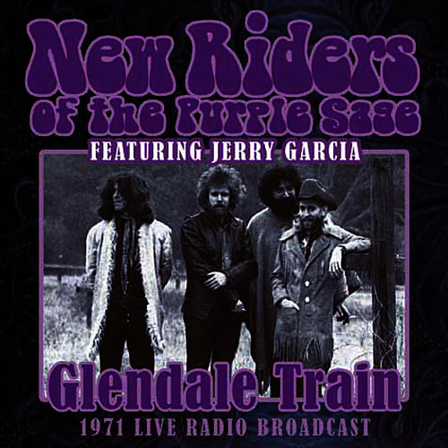 Glendale Train (Live) von New Riders Of The Purple Sage