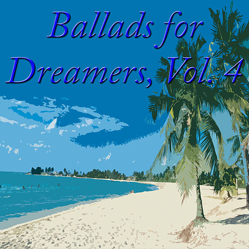 Ballads for Dreamers, Vol. 4 by Various Artists