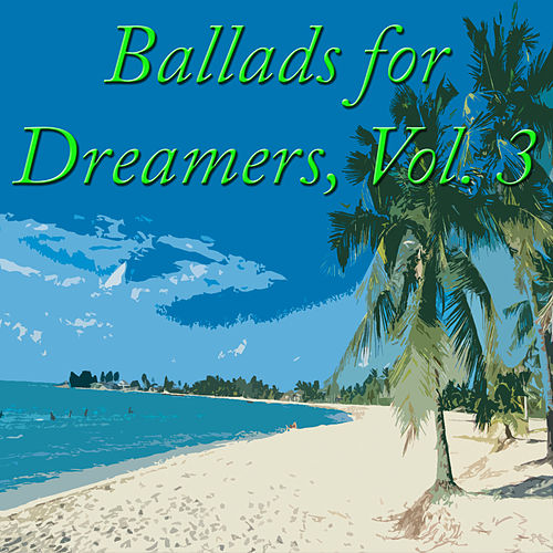 Ballads for Dreamers, Vol. 3 by Various Artists