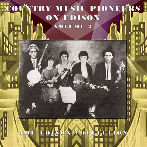 Country Music Pioneers on Edison Records Volume Two von Various Artists