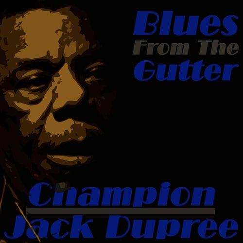 Blues from the Gutter de Champion Jack Dupree