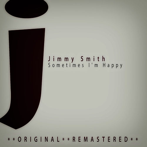 Sometimes I'm Happy de Jimmy Smith