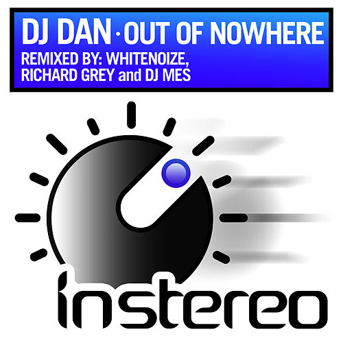 Out of Nowhere (Remixes) de DJ Dan