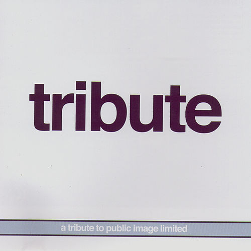 A Tribute To Public Image Limited by Various Artists