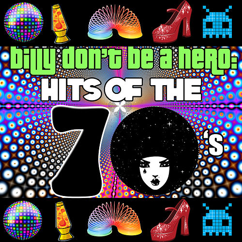 Billy Don't Be a Hero: Hits of the 70's de Various Artists
