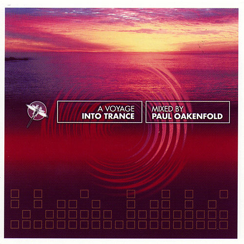 A Voyage Into Trance Mixed By Paul Oakenfold by Various Artists