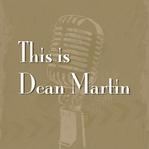 This Is Dean Martin by Dean Martin