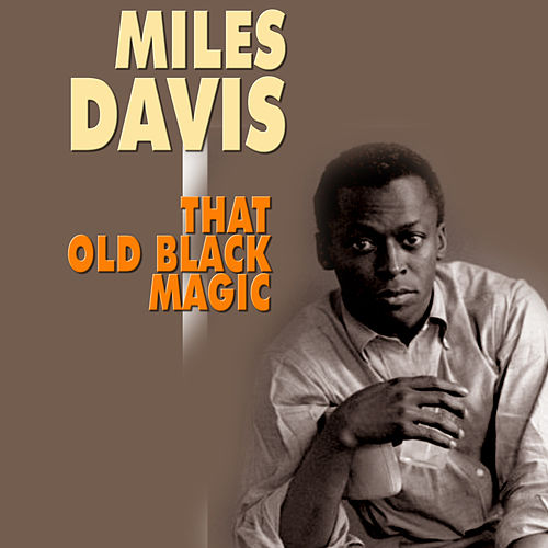 That Old Black Magic von Miles Davis