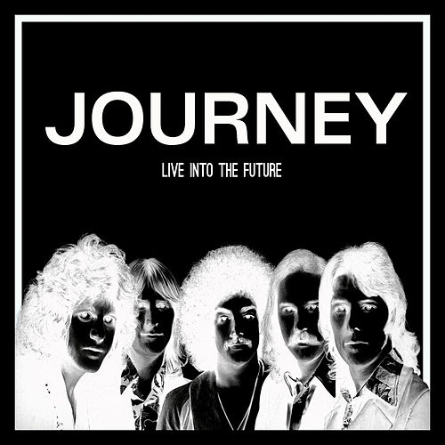 Live into the Future (Live) by Journey