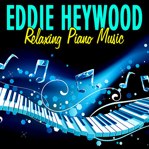 Relaxing Piano Music by Eddie Heywood