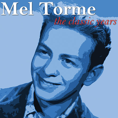 The Classic Years di Mel Tormè