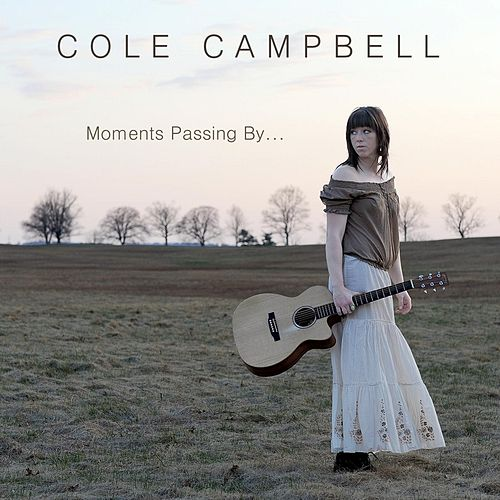 Moments Passing By by Cole Campbell