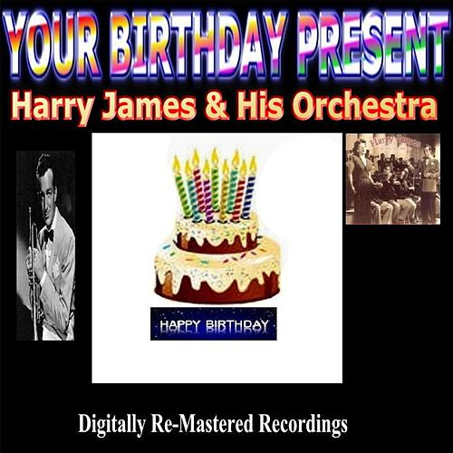 Your Birthday Present - Harry James & His Orchestra de Harry James