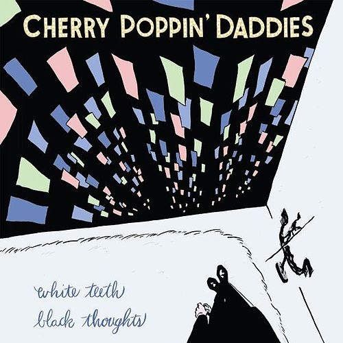 White Teeth, Black Thoughts von Cherry Poppin' Daddies