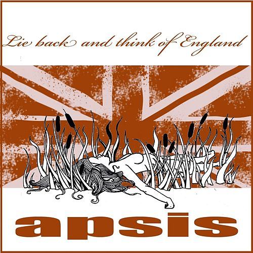 Lie Back and Think of England de Apsis