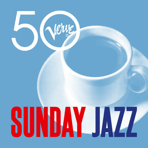 Sunday Jazz - Verve 50 de Various Artists