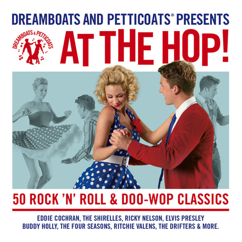 Dreamboats And Petticoats - At The Hop by Various Artists