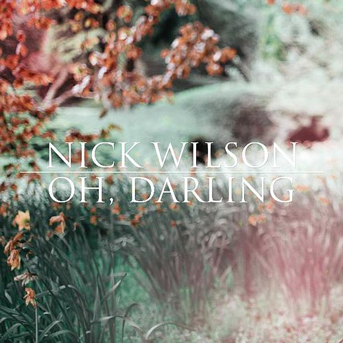 Oh, Darling by Nick Wilson
