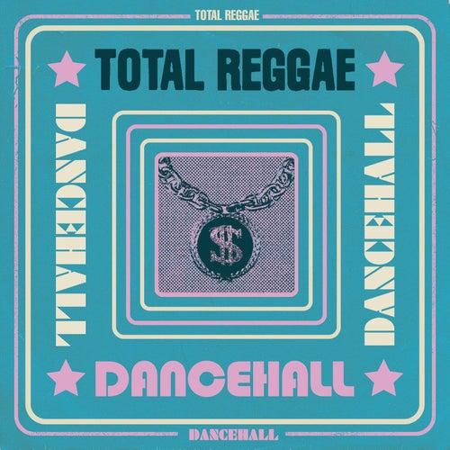 Total Reggae: Dancehall by Various Artists