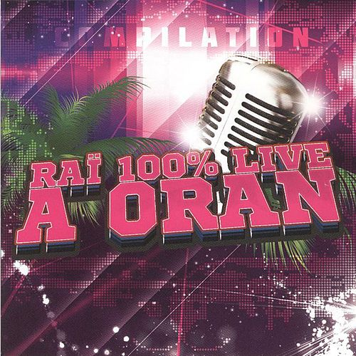 Raï à Oran (100% Live) by Various Artists