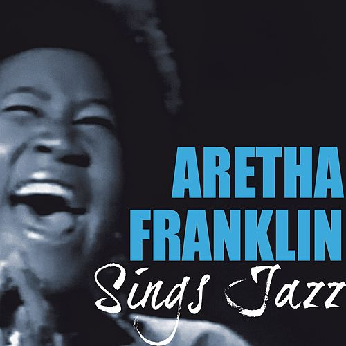Aretha Franklin Sings Jazz by Aretha Franklin