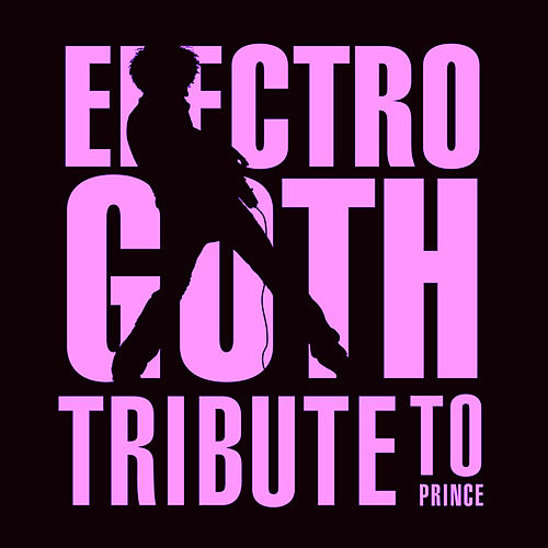 Electro Goth Tribute To Prince de Various Artists