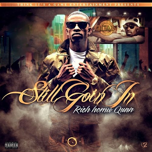 Still Goin In von Rich Homie Quan