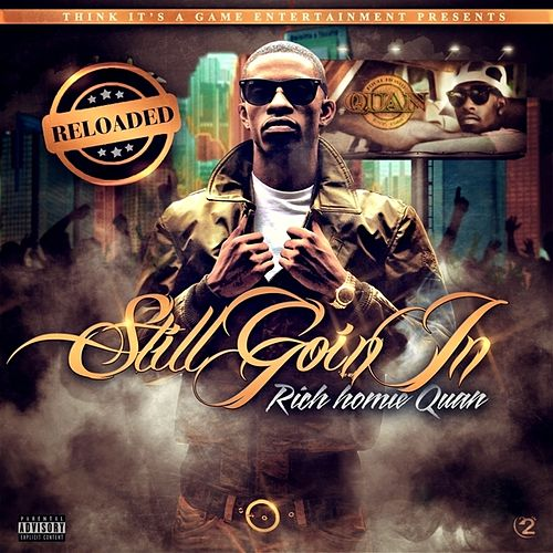 Still Goin In - Reloaded von Rich Homie Quan