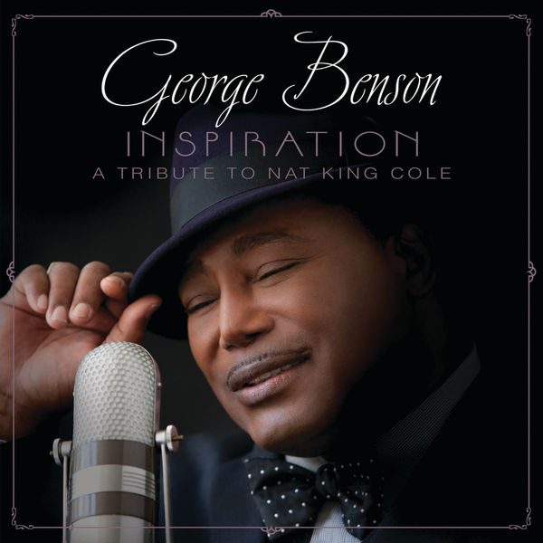 Inspiration (A Tribute To Nat King Cole) de George Benson : Napster