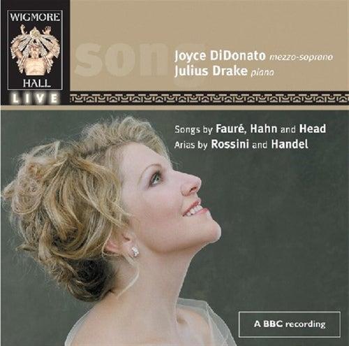 Didonato, Joyce:  Songs Of Faure, Hanh & Head; Arias By Rossini And Handel by Joyce DiDonato