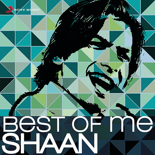 Best of Me Shaan by Shaan