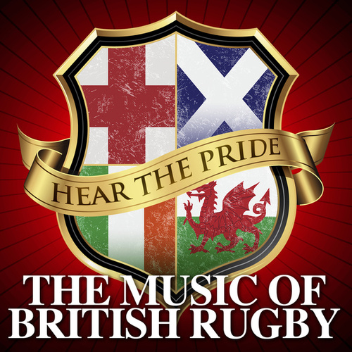 Hear The Pride - The Music of British Rugby de Various Artists