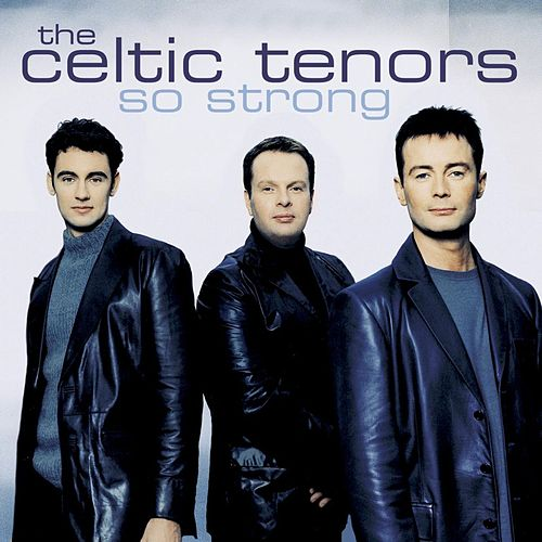 So Strong de The Celtic Tenors