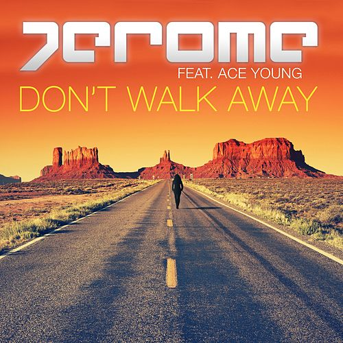 Don't Walk Away von Jerome