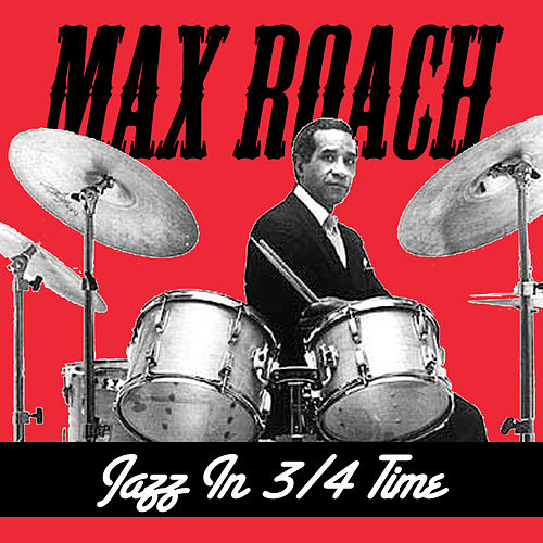 Jazz in 3/4 Time de Max Roach