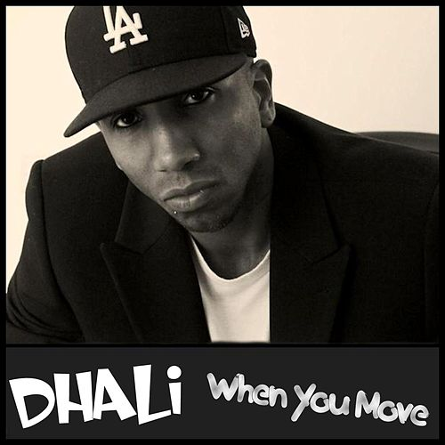 When You Move by Dhali