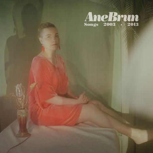 Songs 2003-2013 von Ane Brun