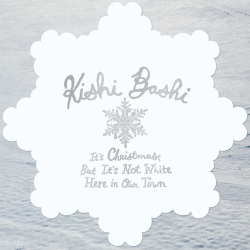It's Christmas, But It's Not White Here In Our Town by Kishi Bashi
