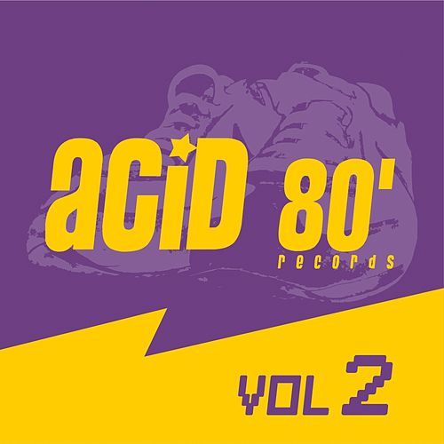 Acid 80's Records, Vol. 2 (Electro House) by Various Artists