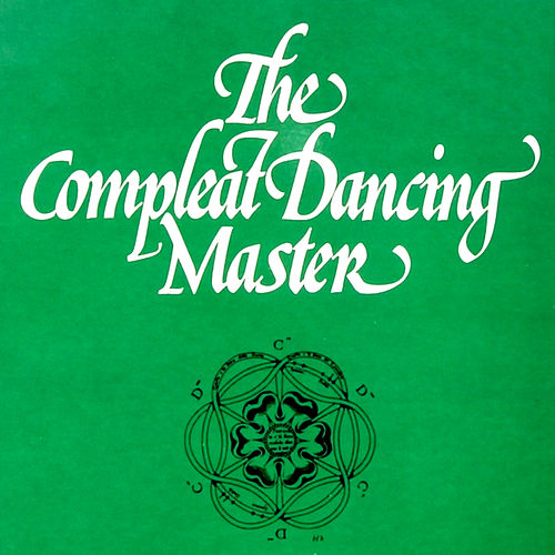 The Compleat Dancing Master by Ashley Hutchings