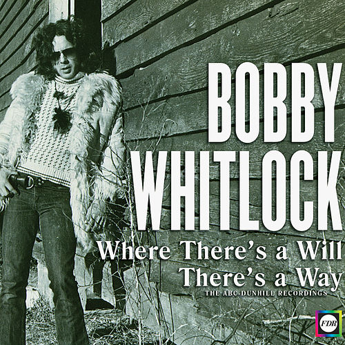 Where There's A Will There's A Way de Bobby Whitlock