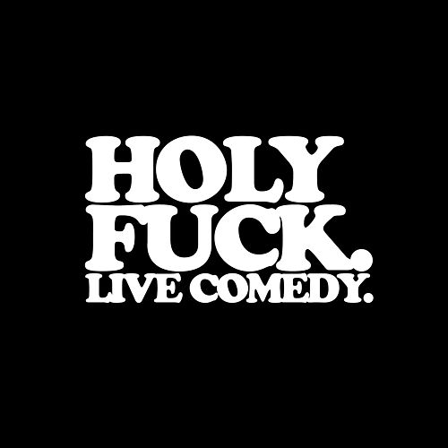 Holy Fuck. Live Comedy by Various Artists
