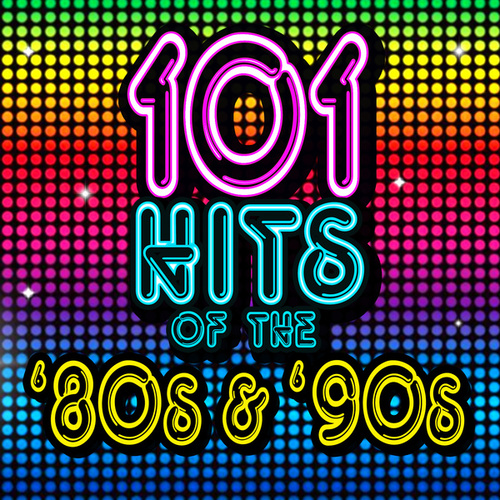 101 Hits of the 80s & 90s by Various Artists