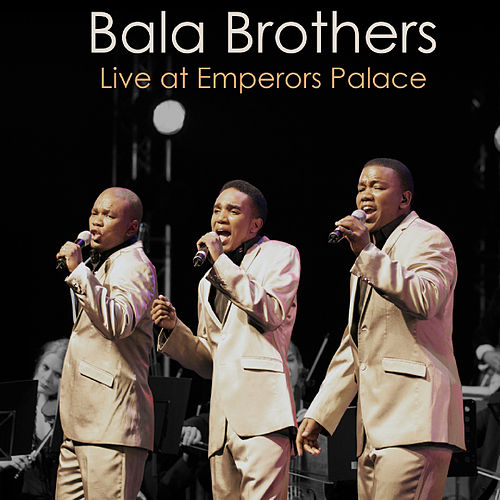 Live at Emperors Palace de Bala Brothers
