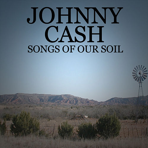 Songs of Our Soil van Johnny Cash