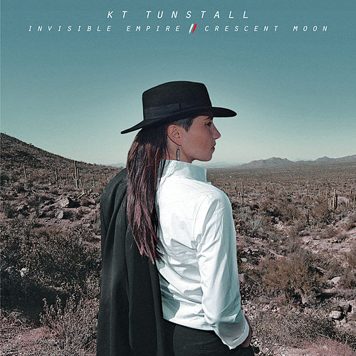 Invisible Empire // Crescent Moon de KT Tunstall