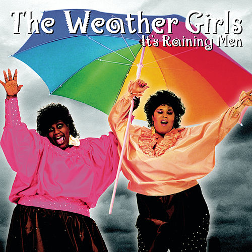 It's Raining Men by The Weather Girls