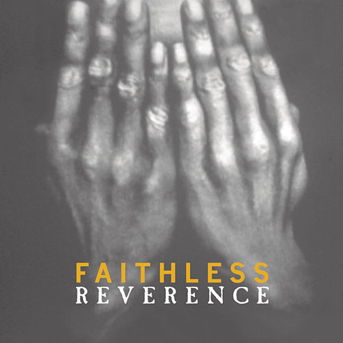 Reverence / Irreverence de Faithless